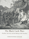 The Black Carib Wars (eBook): Freedom, Survival, and the Making of the Garifuna