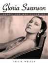 Gloria Swanson (eBook): Ready for Her Close-Up