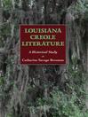 Louisiana Creole Literature (eBook): A Historical Study
