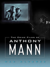 The Crime Films of Anthony Mann (eBook)