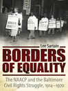 Borders of Equality (eBook): The NAACP and the Baltimore Civil Rights Struggle, 1914–1970
