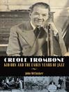 Creole Trombone (eBook): Kid Ory and the Early Years of Jazz