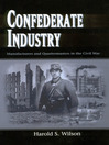 Confederate Industry (eBook): Manufacturers and Quartermasters in the Civil War