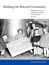 Building the Beloved Community (eBook): Philadelphia's Interracial Civil Rights Organizations and Race Relations, 1930-1970