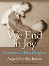 We End in Joy (eBook): Memoirs of a First Daughter