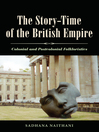 The Story-Time of the British Empire (eBook): Colonial and Postcolonial Folkloristics