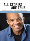 All Stories Are True (eBook): History, Myth, and Trauma in the Work of John Edgar Wideman