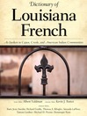 Dictionary of Louisiana French (eBook): As Spoken in Cajun, Creole, and American Indian Communities
