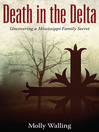 Death in the Delta (eBook): Uncovering a Mississippi Family Secret