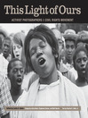 This Light of Ours (eBook): Activist Photographers of the Civil Rights Movement