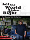 Let the World Listen Right (eBook): The Mississippi Delta Hip-Hop Story