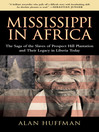 Mississippi in Africa (eBook): The Saga of the Slaves of Prospect Hill Plantation and Their Legacy in Liberia Today