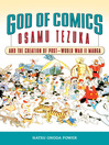 God of Comics (eBook): Osamu Tezuka and the Creation of Post-World War II Manga