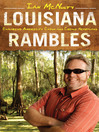 Louisiana Rambles (eBook): Exploring America's Cajun and Creole Heartland