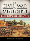 The Civil War in Mississippi (eBook): Major Campaigns and Battles