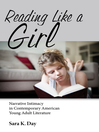 Reading Like a Girl (eBook): Narrative Intimacy in Contemporary American Young Adult Literature