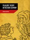 Folklore Theory in Postwar Germany (eBook)