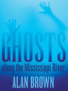 Ghosts along the Mississippi River (eBook)
