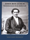 Reminiscences of an Active Life (eBook): The Autobiography of John Roy Lynch