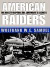 American Raiders (eBook): The Race to Capture the Luftwaffe's Secrets