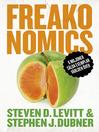 Freakonomics (eBook): En vildsint ekonom förklarar det moderna livets gåtor