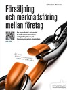 Försäljning och marknadsföring mellan företag (eBook): En handbok om affärsdrivande kundkommunikation enligt Key Account Communication-metoden