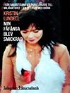 Min fåfänga blev smickrad (eBook): Från barnstjärna via punksångare till miljöaktivist – En intervju med Björk