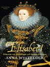 Elisabet I (eBook): Historien om drottningen och hennes förtrogna