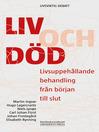 Liv och död (eBook): Livsuppehållande behandling från början till slut