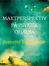 Maktperspektiv på psykisk ohälsa (eBook)