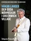 Den goda människan i Greenwich Village (eBook): En intervju med David Byrne i Talking Heads
