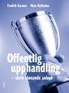 Offentlig upphandling – skriv vinnande anbud (eBook)