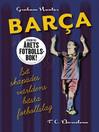 Barca (eBook): Så skapades världens bästa fotbollslag