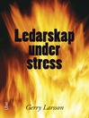 Ledarskap under stress (eBook)