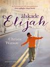 Älskade Elijah (eBook)