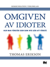 Omgiven av idioter (eBook): hur man förstår dem som inte går att förstå