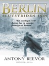Berlin (eBook): Slutstriden 1945