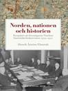 Norden, nationen och historien (eBook): Perspektiv på föreningarna Nordens historieläroboksrevision 1919-1972