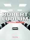 Uppdrag Moskva (eBook)