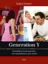 Generation Y (eBook): --framtidens konsumenter och medarbetare gör entré