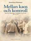Mellan kaos och kontroll (eBook): Social ordning i svenska flottan 1670–1716