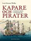 Kapare och pirater (eBook): i Nordeuropa under 800 år