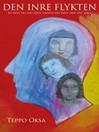 Den inre flykten (eBook): En resa till dig själv, genom dig själv, med dig själv