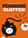 Pensionsbluffen (eBook): Tryggheten som gick upp i rök