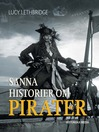 Sanna historier om pirater (eBook)