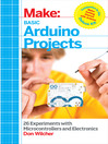 Make (eBook): Basic Arduino Projects: 26 Experiments with Microcontrollers and Electronics