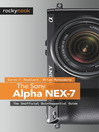 The Sony Alpha NEX-7 (eBook): The Unofficial Quintessential Guide