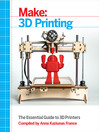 Make (eBook): 3D Printing: Projects and Tutorials from the Pages of Make Magazine