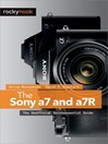 The Sony a7 and a7R (eBook): The Unofficial Quintessential Guide