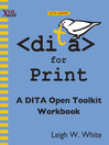 DITA for Print (eBook): A DITA Open Toolkit Workbook